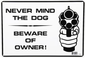 Never mind the dog, beware of owner sign
